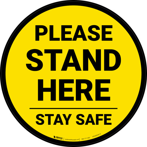 Please Stand Here Stay Safe Yellow Circular - Floor Sign