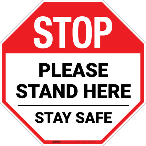 STOP: Please Stand Here Stay Safe Stop - Floor Sign