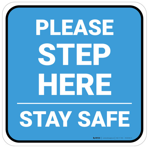 Please Step Here Stay Safe Blue Square - Floor Sign