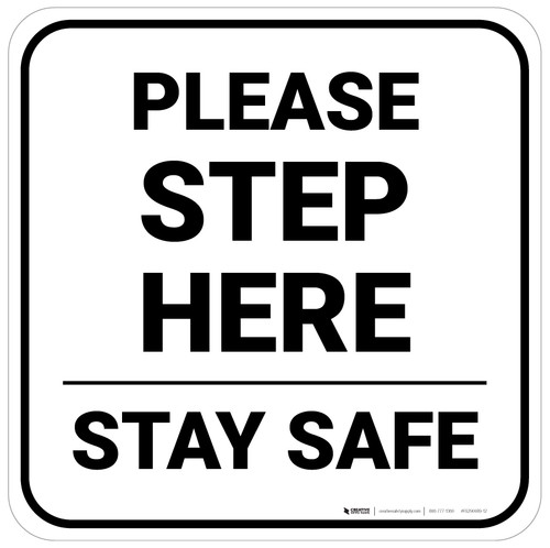 Please Step Here Stay Safe Square - Floor Sign