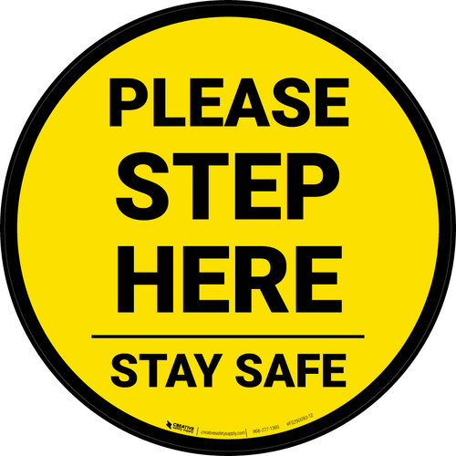Please Step Here Stay Safe Yellow Circular - Floor Sign
