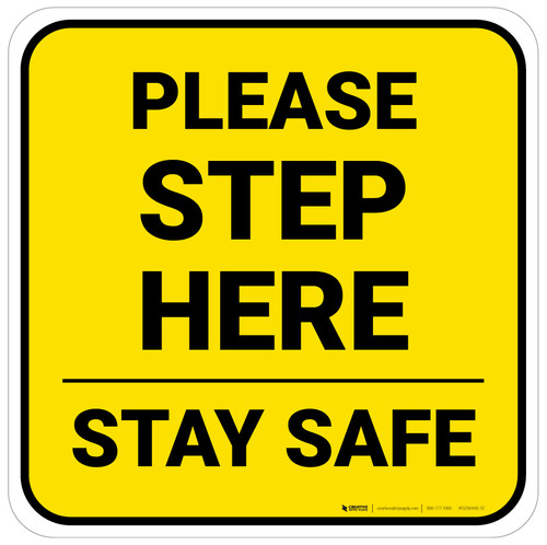 Please Step Here Stay Safe Yellow Square - Floor Sign