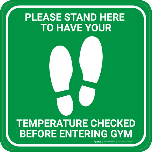 Please Stand Here Temperature Check Before Entering Gym With Icon Green - Square - Floor Sign