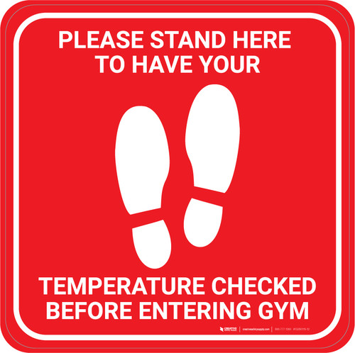 Please Stand Here Temperature Check Before Entering Gym With Icon Red - Square - Floor Sign