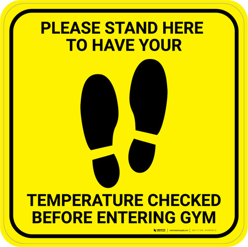 Please Stand Here Temperature Check Before Entering Gym With Icon Yellow - Square - Floor Sign