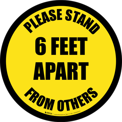 Please Stand 6 Feet Apart From Others Yellow Border - Circular - Floor Sign