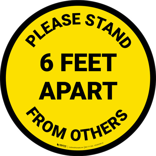 Please Stand 6 Feet Apart From Others Yellow - Circular - Floor Sign
