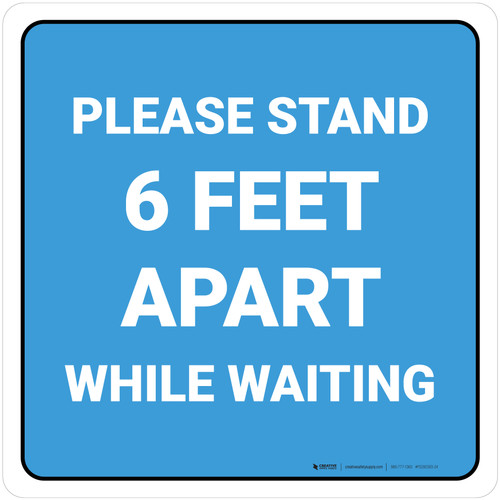 Please Stand 6 Feet Apart While Waiting Blue Square