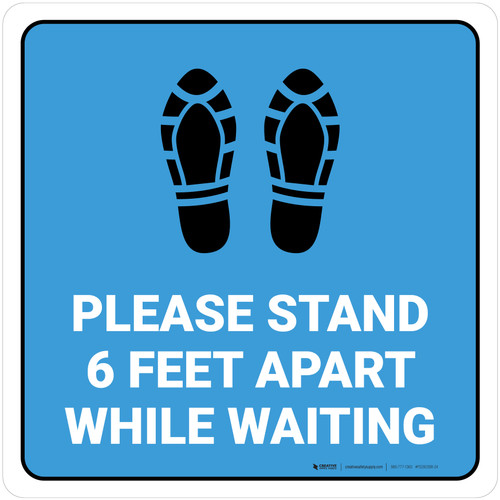 Please Stand 6 Feet Apart While Waiting Shoe Prints Blue Square