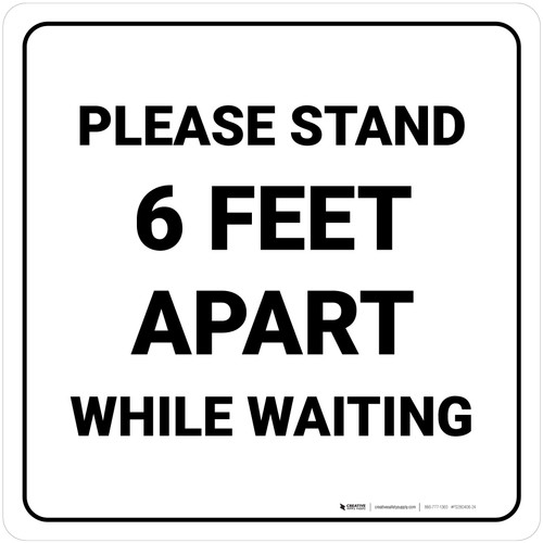 Please Stand 6 Feet Apart While Waiting Square