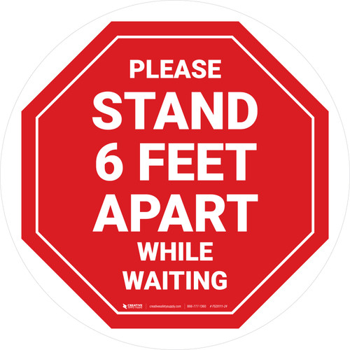 Please Stand 6 Feet Apart While Waiting Stop - Circular - Floor Sign