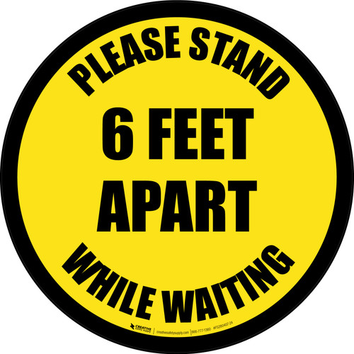 Please Stand 6 Feet Apart While Waiting Yellow Border - Circular - Floor Sign