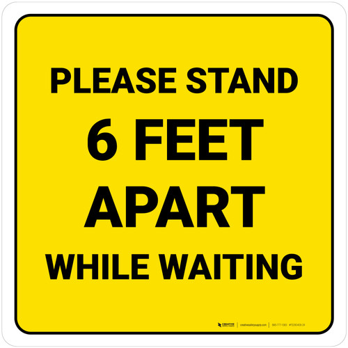 Please Stand 6 Feet Apart While Waiting Yellow Square