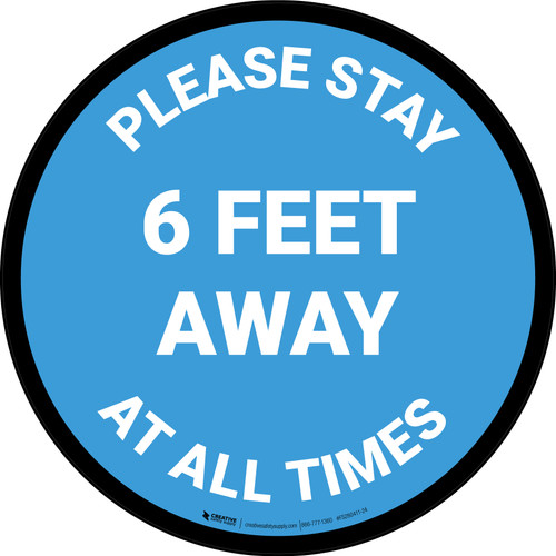 Please Stay 6 Feet Away At All Times Blue - Circular - Floor Sign