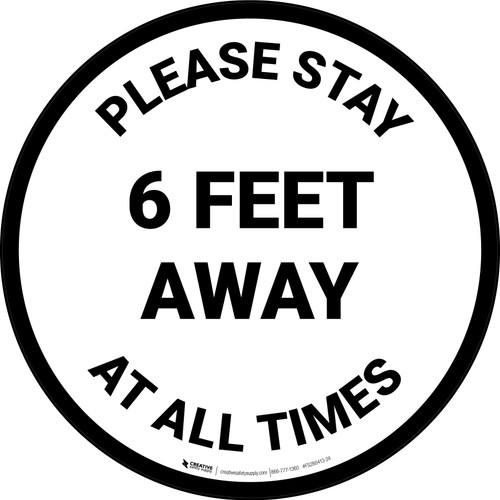 Please Stay 6 Feet Away At All Times - Circular - Floor Sign