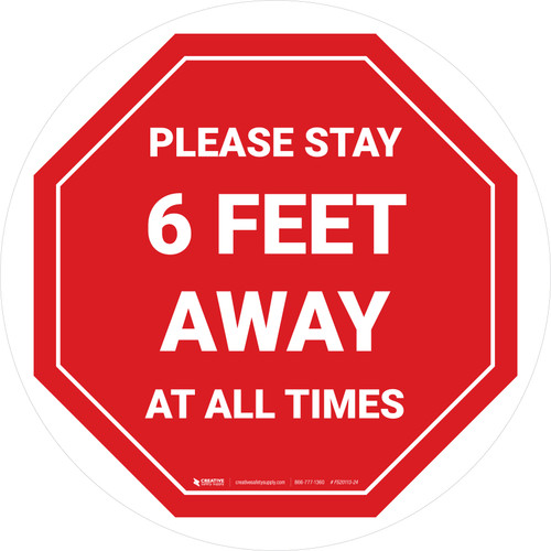 Please Stay 6 Feet Away At All Times Stop - Circular - Floor Sign