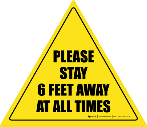 Please Stay 6 Feet Away At All Times Triangle