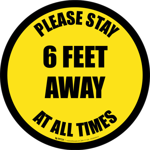 Please Stay 6 Feet Away At All Times Yellow Border - Circular - Floor Sign