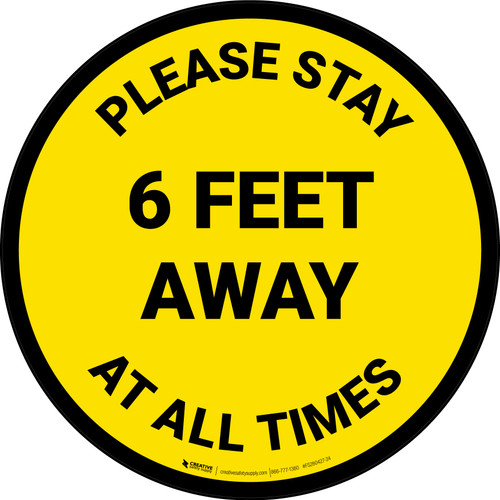 Please Stay 6 Feet Away At All Times Yellow - Circular - Floor Sign