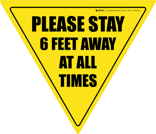 Please Stay 6 Feet Away At All Times Yield