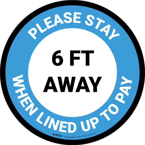 Please Stay 6 Ft Away When Lined Up To Pay Blue - Circular - Floor Sign