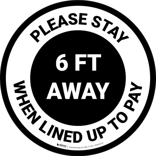 Please Stay 6 Ft Away When Lined Up To Pay - Circular - Floor Sign