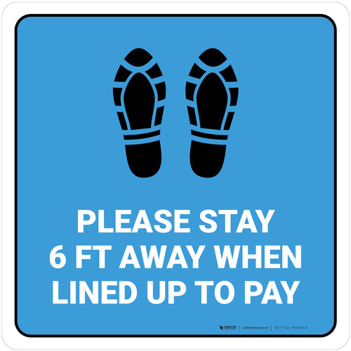 Please Stay 6 Ft Away When Lined Up To Pay Shoe Prints Blue Square