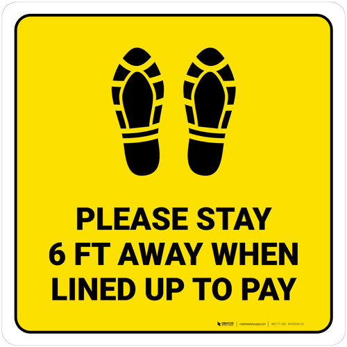 Please Stay 6 Ft Away When Lined Up To Pay Shoe Prints Yellow Square