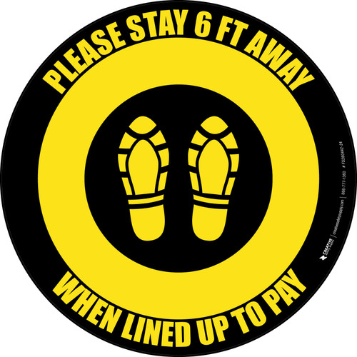 Please Stay 6 Ft Away When Lined Up To Pay Shoe Prints Yellow/Black - Circular - Floor Sign