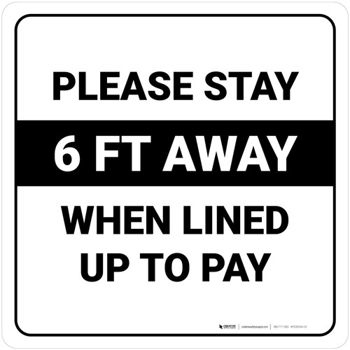 Please Stay 6 Ft Away When Lined Up To Pay Square