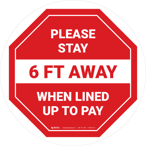 Please Stay 6 Ft Away When Lined Up To Pay Stop - Circular - Floor Sign