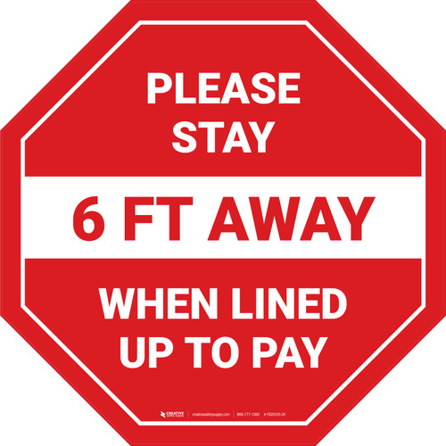 Please Stay 6 Ft Away When Lined Up To Pay Stop