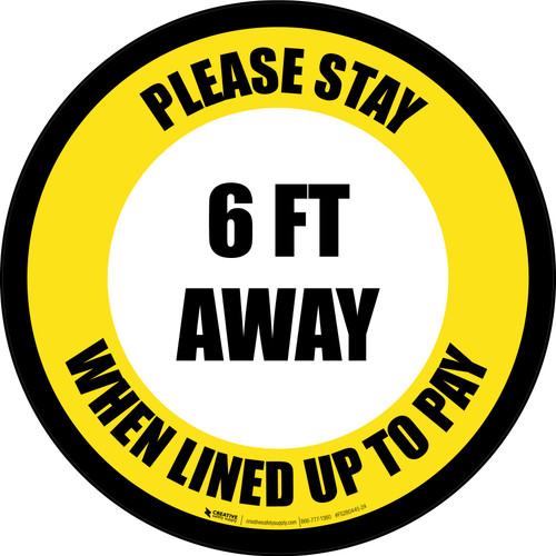 Please Stay 6 Ft Away When Lined Up To Pay Yellow Border - Circular - Floor Sign