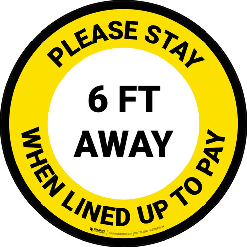 Please Stay 6 Ft Away When Lined Up To Pay Yellow - Circular - Floor Sign