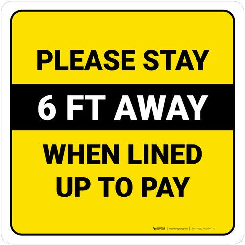 Please Stay 6 Ft Away When Lined Up To Pay Yellow Square