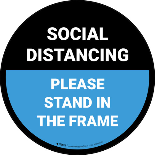 Social Distancing Please Stand In The Frame Blue - Circular - Floor Sign