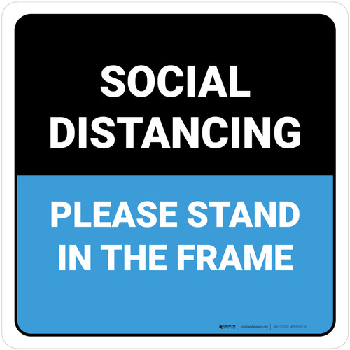 Social Distancing Please Stand In The Frame Blue Square
