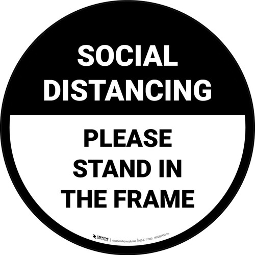 Social Distancing Please Stand In The Frame - Circular - Floor Sign
