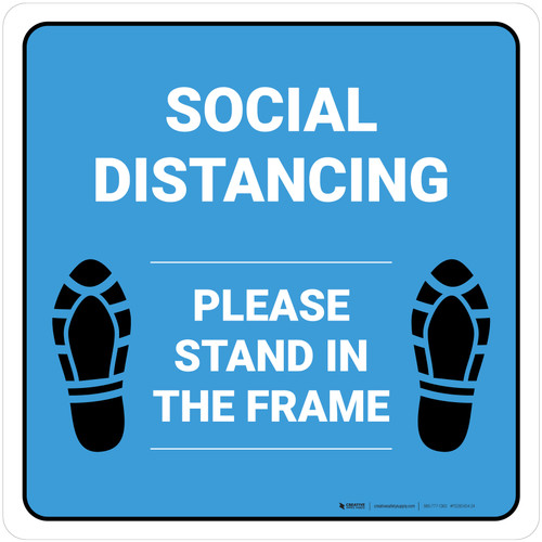 Social Distancing Please Stand In The Frame Shoe Prints Blue Square