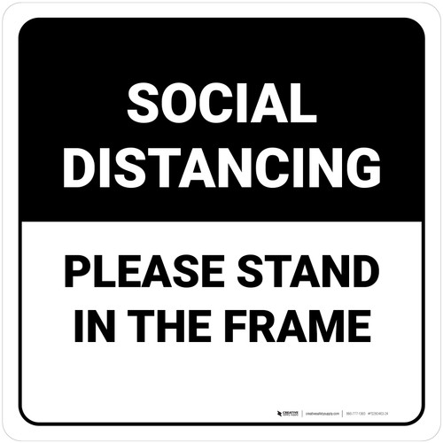 Social Distancing Please Stand In The Frame Square