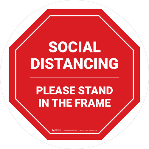 Social Distancing Please Stand In The Frame Stop - Circular - Floor Sign