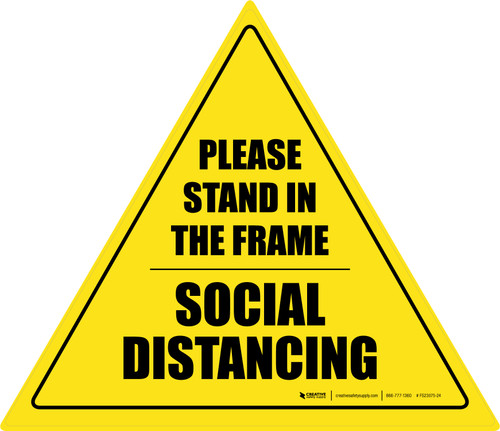 Social Distancing Please Stand In The Frame Triangle