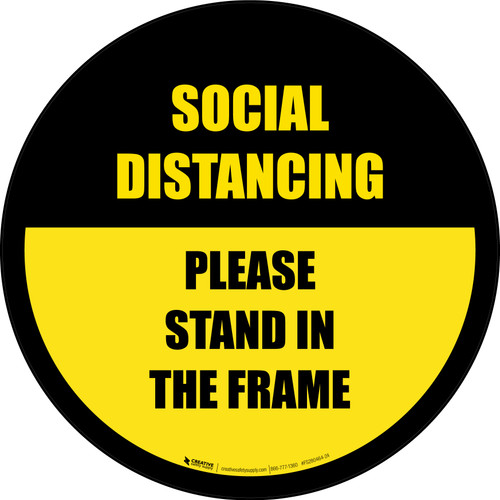 Social Distancing Please Stand In The Frame Yellow Border - Circular - Floor Sign