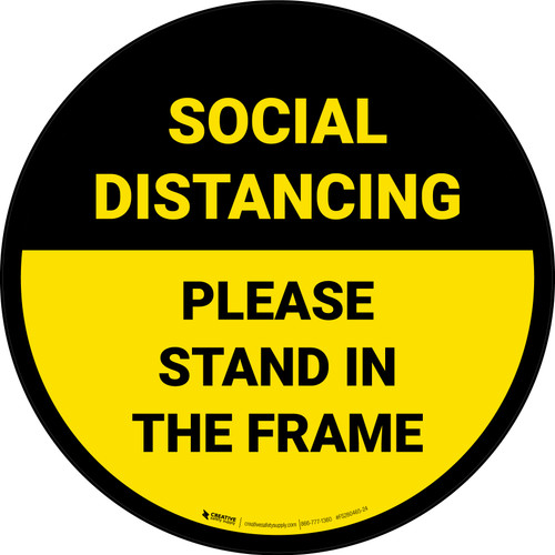 Social Distancing Please Stand In The Frame Yellow - Circular - Floor Sign