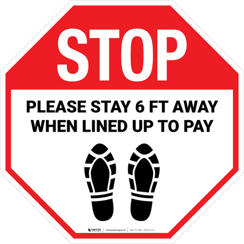 STOP Please Stay 6 Ft Away When Lined Up To Pay Shoe Prints Stop