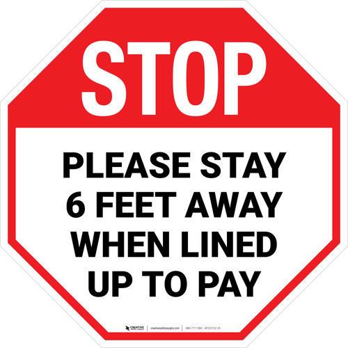 STOP Please Stay 6 Ft Away When Lined Up To Pay Stop