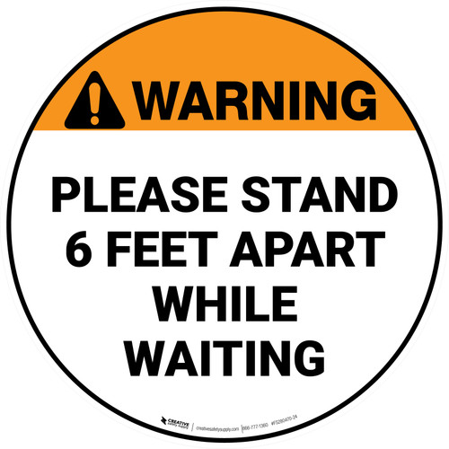 Warning: Please Stand 6 Feet Apart While Waiting - Circular - Floor Sign