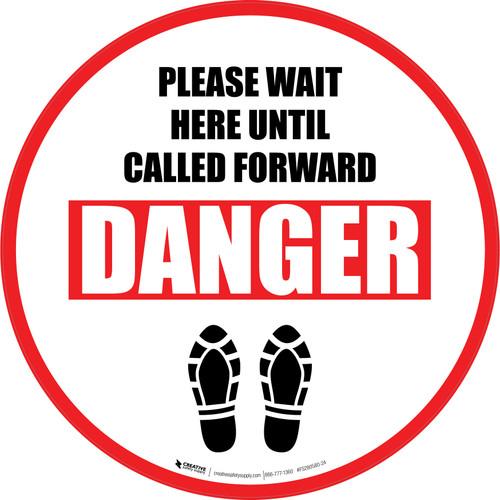 Please Wait Here Until Called Forward Danger Shoe Prints Circular - Floor Sign
