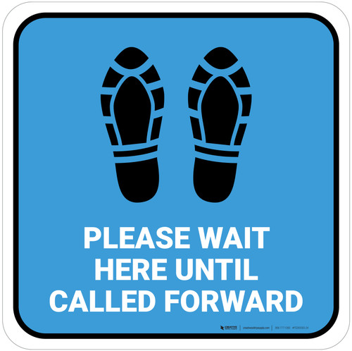 Please Wait Here Until Called Forward Shoe Prints Blue Square - Floor Sign