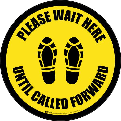 Please Wait Here Until Called Forward Shoe Prints Yellow Border Circular - Floor Sign